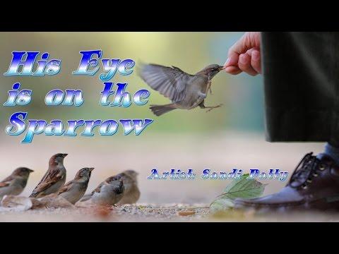 His Eye Is On The Sparrow - Sandi Patty (with Lyrics)