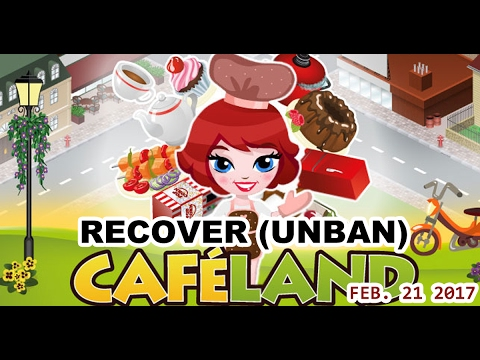 Cafeland Account Unban Recover