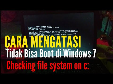 Cara Mengatasi Checking File System On C Saat Startup Windows 7