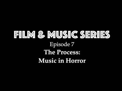 Film & Music Series - The Process: Music in Horror