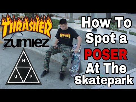 How To Spot A Poser At The Skatepark!