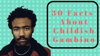 30 Facts About -- Childish Gambino