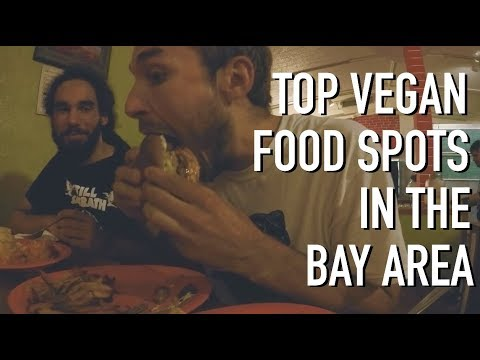 BEST VEGAN FOOD SPOTS IN THE BAY AREA