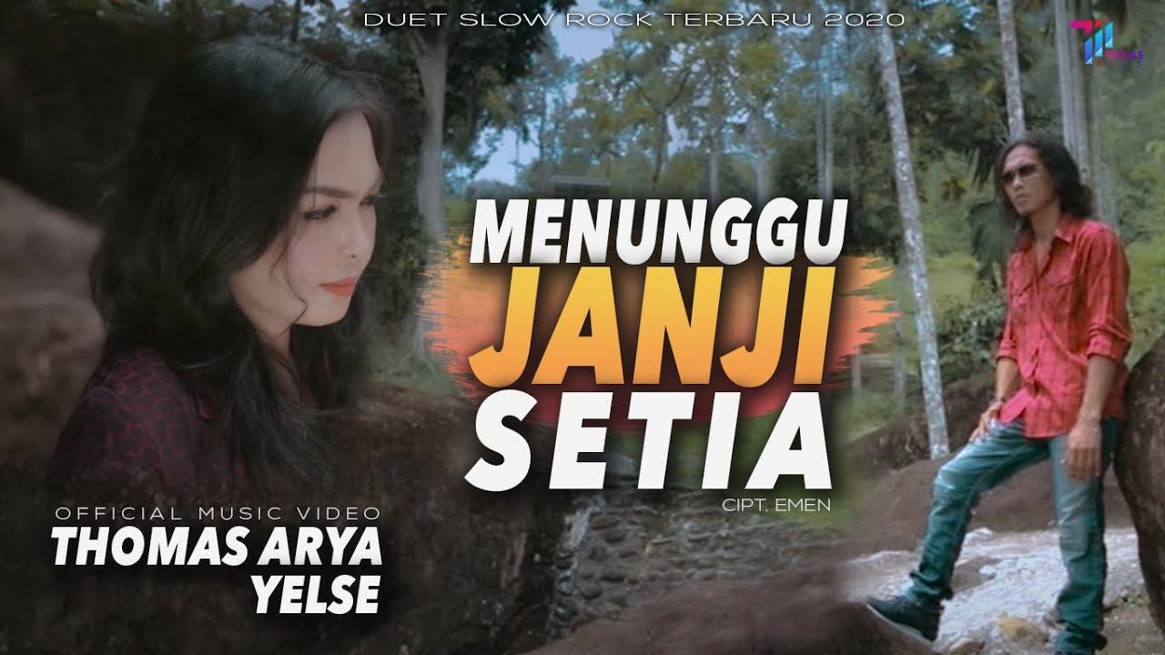 Thomas Arya feat Yelse - MENUNGGU JANJI SETIA (Official Music Video) Duet Slow Rock Terbaru 2020