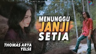 Download lagu Thomas Arya feat Yelse - MENUNGGU JANJI SETIA [Official Music Video] Duet Slow Rock Terbaru 2020