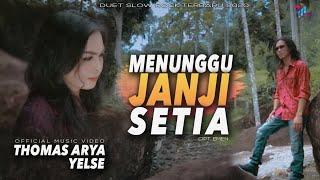 Download Thomas Arya feat Yelse - MENUNGGU JANJI SETIA (Official Music Video) Duet Slow Rock Terbaru 2020