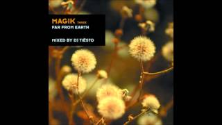 Tiesto - Magik 3 - Far from Earth / Pob - The Awakening [Quietman Remix]