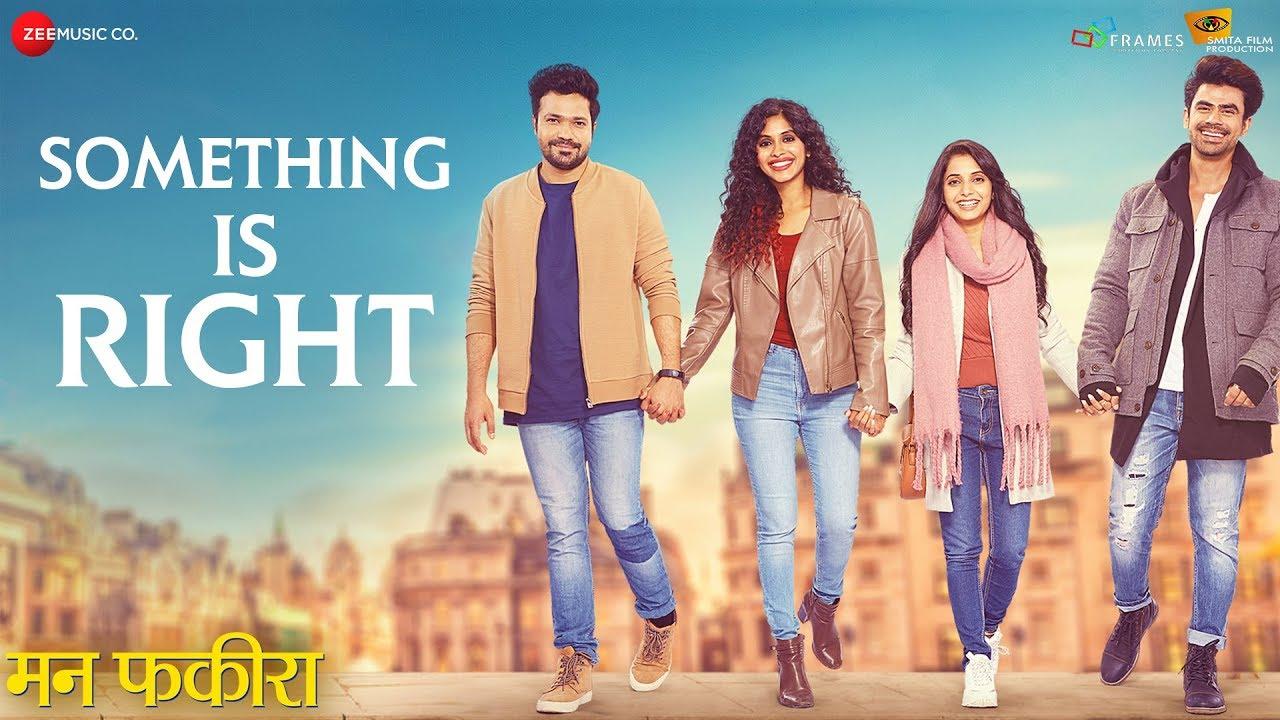 Download Something Is Right   Mann Fakiraa   Sayali S, Suvrat J, Anjali P & Ankit M   Soumil S & Nikhita G