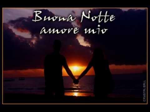 Buonanotte Amore Mio Youtube