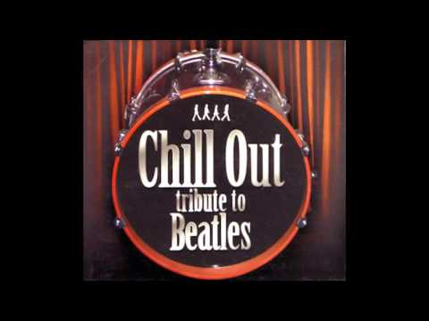 Chill Out Beatles tribute