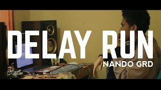 DELAY RUN _ NANDO GRD (BMR)