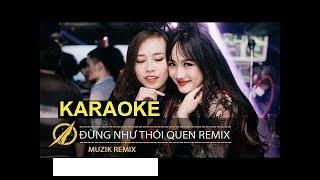 Karaoke Đừng Như Thói Quen   Kiều Thơ Cover, Phạm Thành Remix Beat Gốc   YouTube