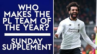 Who should make the Premier League Team of the Season? | Sunday Supplement | Full Show