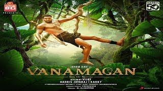 Vanamagan Full Movie (Official) Video in HD | Jayam Ravi, Sayesha Saigal, Vijay