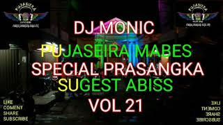 Download FUNKOT PUJASEIRA MABES SPECIAL PRASANGKA SUGEST ABISS 2019 VOL 21 ™ DJ MONIC ft DJ DUDUNG ™