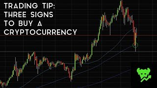Trading Tip #9: Three Signs To Buy A Cryptocurrency