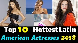 Top 10 Hottest Latin American Actresses 2018