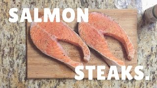 Learn to Cook! || Salmon Steaks!