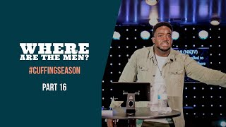Where Are The Men ?| Cuffing Season | (Part 16 ) | Jerry Flowers