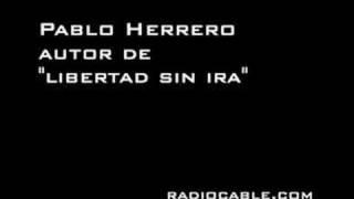 Libertad sin ira - Pablo Herrero -  Radiocable.com