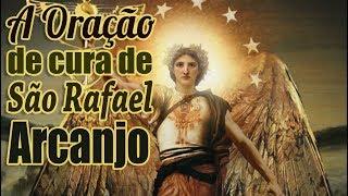 A ORAÇÃO PODEROSA DE CURA DE SÃO RAFAEL ARCANJO