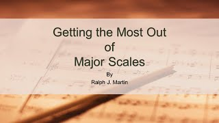 Getting The Most Out Of Major Scales