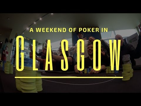 Vlog #41- a successful poker trip to Glasgow, Scotland