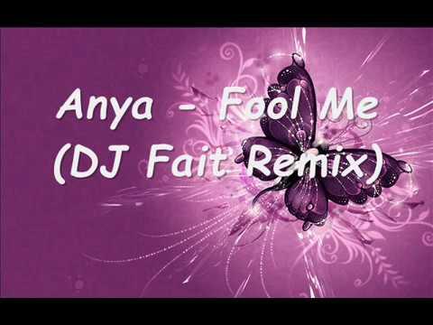 Anya - Fool Me (DJ Fait Remix)