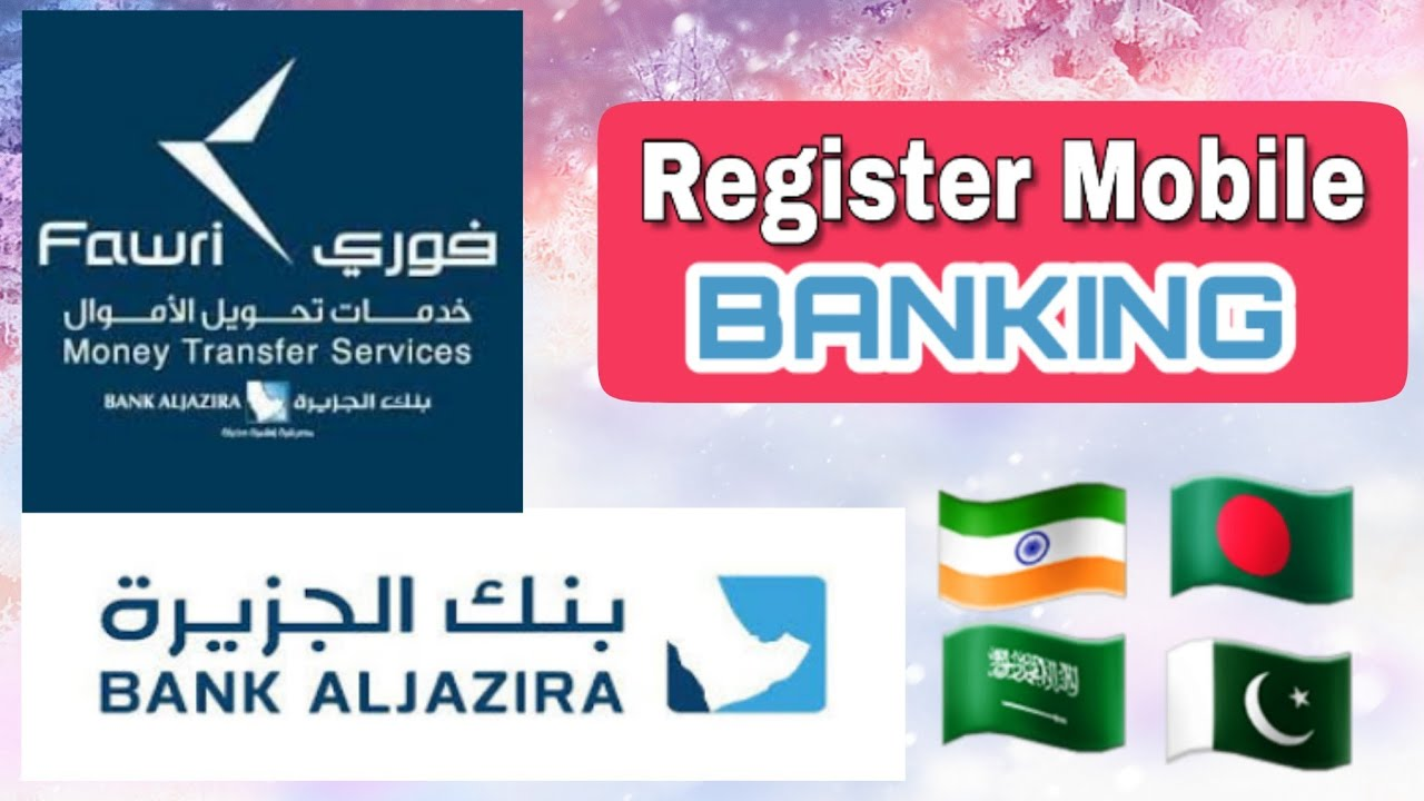 How to Register Al Jazira Internet Banking Send money through Fawri from your country