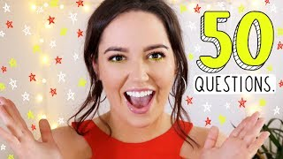 50 QUESTIONS I'VE NEVER ANSWERED!
