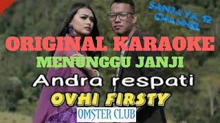 Andra Respati Feat Ovhi - Manunggu Janji (Original Karaoke Version)