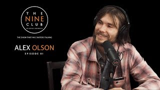 Alex Olson | The Nine Club With Chris Roberts - Episode 81