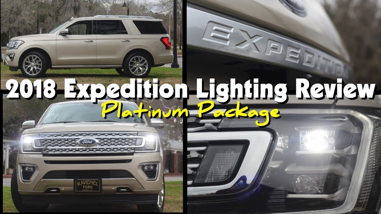 Lighting Review 2018 Ford Expedition Platinum Led Exterior Interior First Look