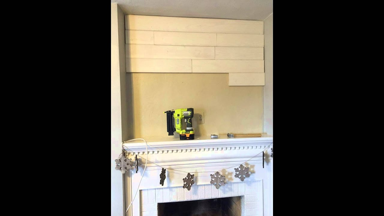 Diy Shiplap Over The Fireplace Youtube