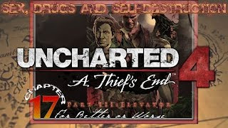 """Sex, Drugs and Uncharted 4   Chapter 17: """"For Better or Worse"""" Part III [LIVE WALKTHROUGH HD]"""