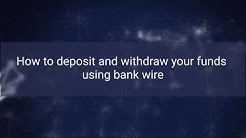 Binary.com - How to deposit and withdraw your funds using bank wire