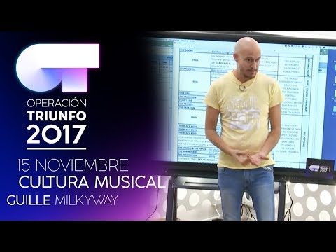 Cultura musical con Guille Milkyway (15 NOV) | OT 2017