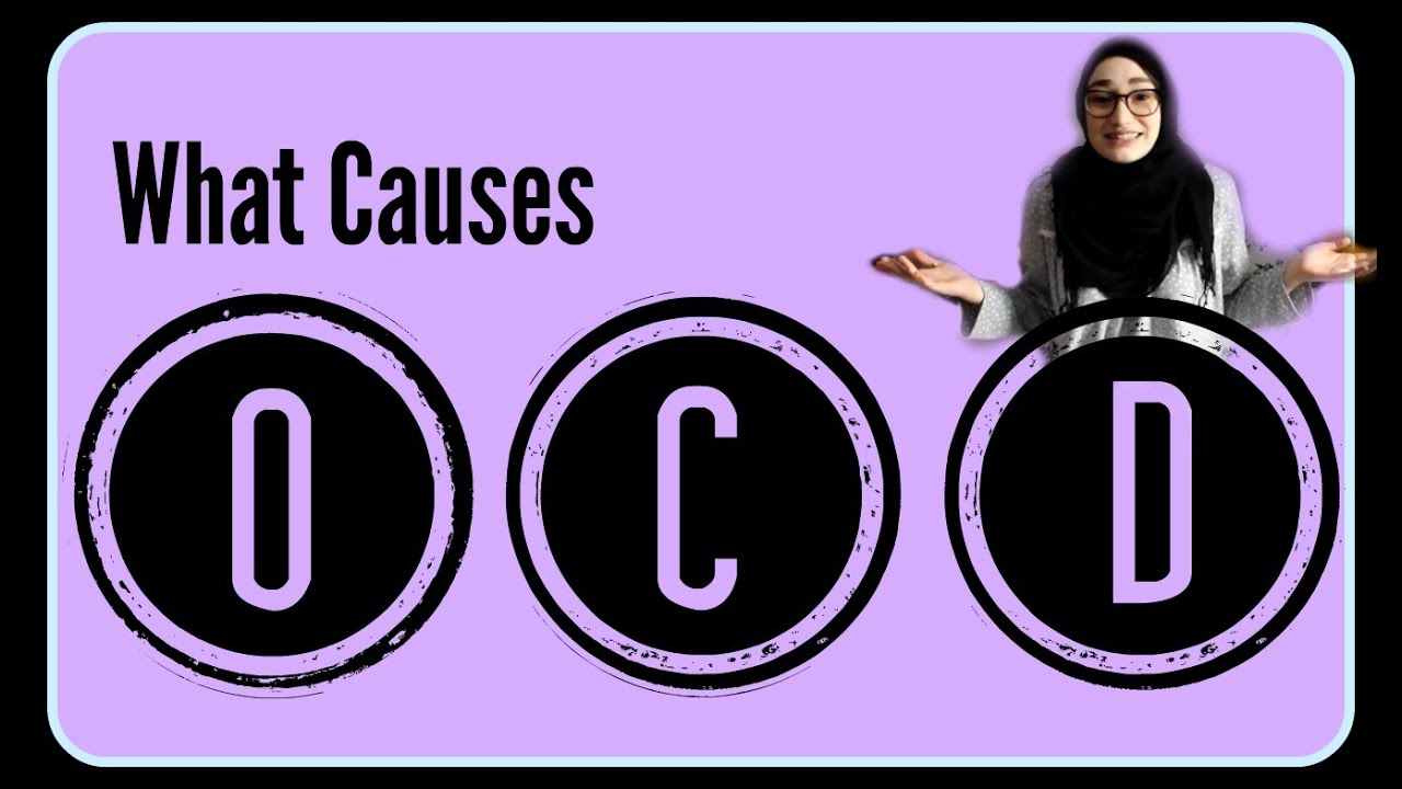 Ocd What Causes Obsessive Compulsive Disorder