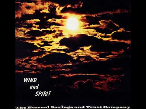 The Eternal Savings and Trust Company - Wind and Spirit (1972) (US, Christian Folk Rock)