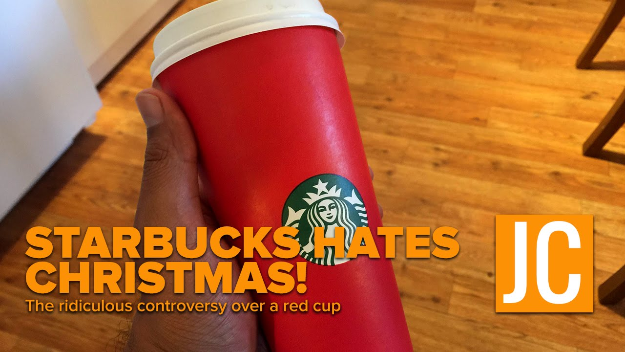 Starbucks Hates Christmas! The Ridiculous Red Cup Controversy ...