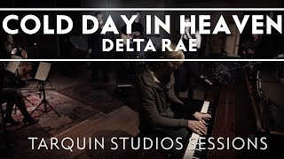 Delta Rae - Cold Day In Heaven (Tarquin Studios Sessions)