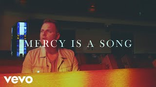 Matthew West - Mercy Is A Song (Lyric Video)