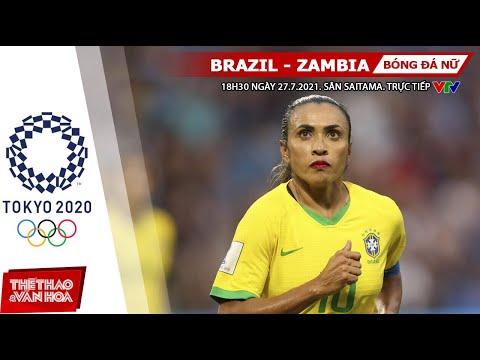 [SOI KÈO NHÀ CÁI] Brazil vs Zambia. VTV6 VTV5 trực tiếp bóng đá nữ Olympic 2021 (18h30 ngày 27/7)