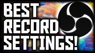 Best OBS Recording Settings 2018!  1080p With 60 FPS! (NO LAG) Best Open Broadcaster Settings 2018!