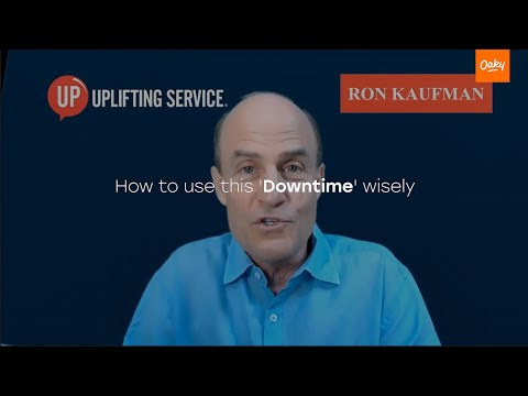 How to Use This 'Downtime' Wisely by Ron Kaufman   Oaky