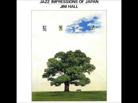 Jim Hall - Jazz Impressions of Japan (1976 Album)