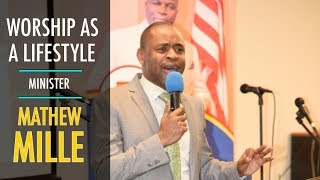 MINISTER MATHEW MILLE -  WORSHIP AS A LIFESTYLE | JAN 13