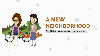 Learn English Conversation: Lesson 12. A new neighborhood