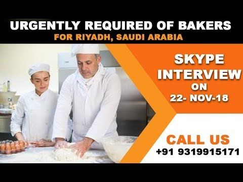 Urgently Required of Bakers For Riyadh, Saudi Arabia   Skype Interview on  22 Nov  2018