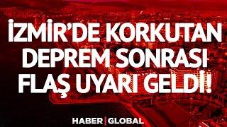 SON DAKİKA... İzmir'de Korkutan Deprem Sonrası Flaş Uyarı!